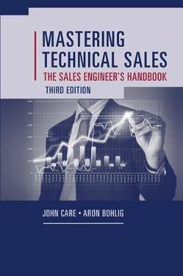 Mastering Technical Sales: The Sales Engineer's Handbook, Third Edition - pr_262578