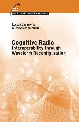 Cognitive Radio: Interoperability Through Waveform Reconfiguration - pr_1751747