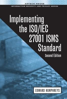 Implementing the ISO/IEC 27001 ISMS Standard, Second Edition -