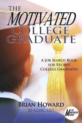 The Motivated College Graduate -