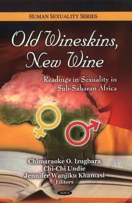 Old Wineskins, New Wine -