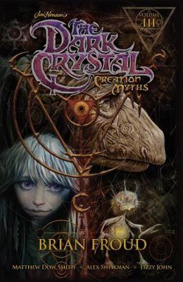 Jim Henson's The Dark Crystal: Creation Myths Vol. 3 -
