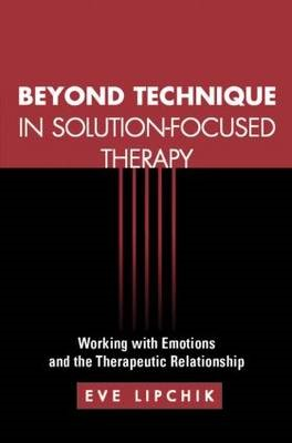 Beyond Technique in Solution-Focused Therapy -