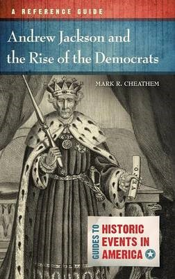 Andrew Jackson and the Rise of the Democrats - pr_16248