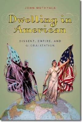 Dwelling in American - Dissent, Empire, and Globalization - pr_181