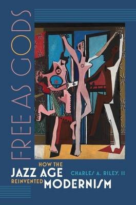 Free as Gods - How the Jazz Age Reinvented Modernism - pr_1732