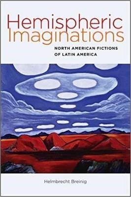 Hemispheric Imaginations - North American Fictions of Latin America - pr_1684