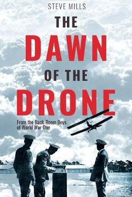 The Dawn of the Drone -