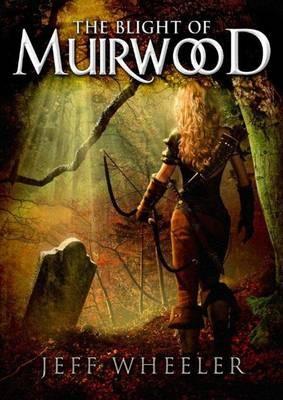 The Blight of Muirwood -