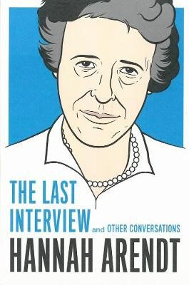 Hannah Arendt: The Last Interview -