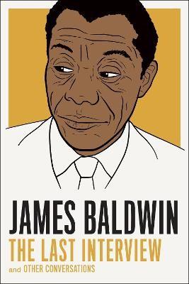 James Baldwin: The Last Interview -