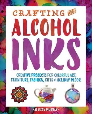 Crafting With Alcohol Inks -