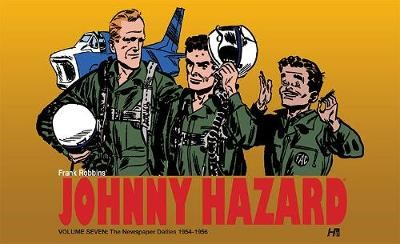 Johnny Hazard The Newspaper Dailies Volume Seven: 1954-1956 -