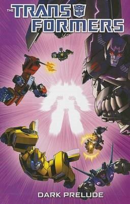 Transformers: Dark Prelude -