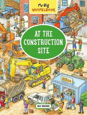 My Big Wimmelbook   At the Construction Site -