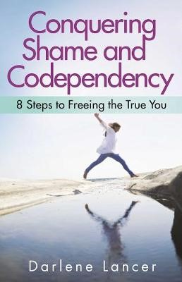 Conquering Shame And Codependency -