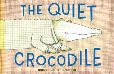 Quiet Crocodile -