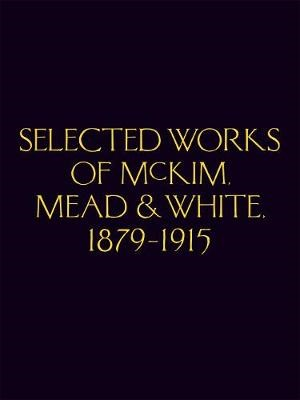 Selected Works of McKim Mead & White, 1879-1915 - pr_283887