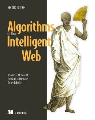 Algorithms of the Intelligent Web, Second Edition -