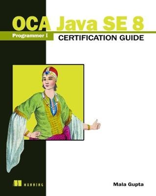 OCA Java SE 8 Programmer I Certification Guide - pr_20588