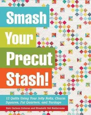 Smash Your Precut Stash! -