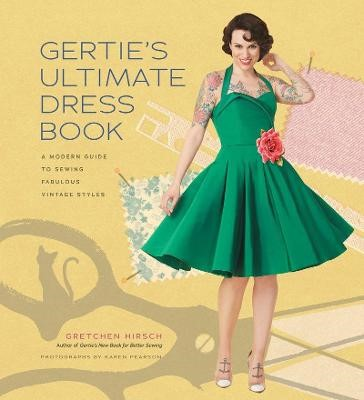 Gertie's Ultimate Dress Book -