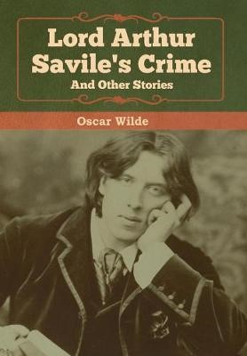 Lord Arthur Savile's Crime and Other Stories -