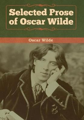 Selected Prose of Oscar Wilde -