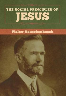 The Social Principles of Jesus -