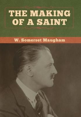 The Making of a Saint -