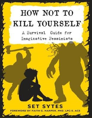 How Not To Kill Yourself -