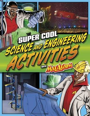 Super Cool Science and Engineering Activities: with Max Axiom Super Scientist - pr_20877