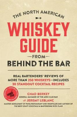 The North American Whiskey Guide from Behind the Bar -