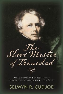 The Slave Master of Trinidad -