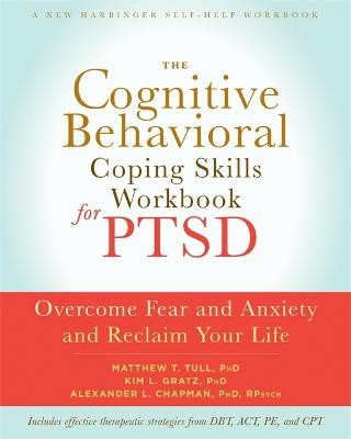 The Cognitive Behavioral Coping Skills Workbook for PTSD -