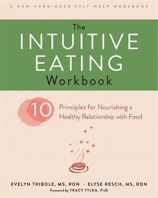 The Intuitive Eating Workbook -