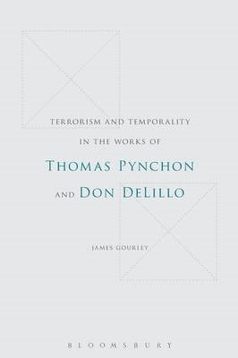 Terrorism and Temporality in the Works of Thomas Pynchon and Don DeLillo - pr_16727