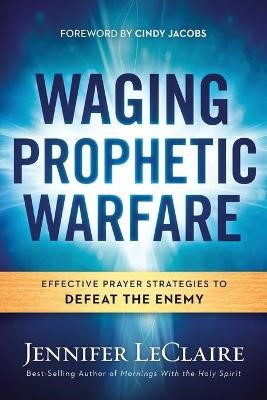 Waging Prophetic Warfare - pr_413721
