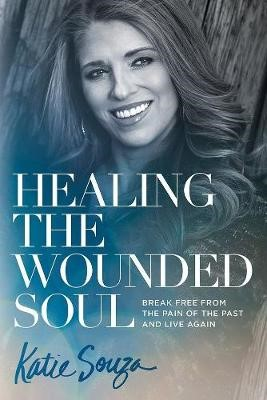 Healing the Wounded Soul -