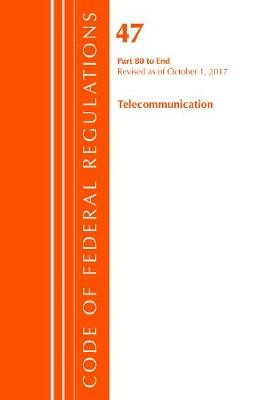 Code of Federal Regulations, Title 47 Telecommunications 80-End, Revised as of October 1, 2017 - pr_84537