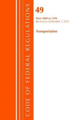 Code of Federal Regulations, Title 49 Transportation 1000-1199, Revised as of October 1, 2017 - pr_85740
