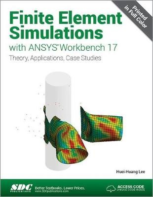Finite Element Simulations with ANSYS Workbench 17 (Including unique access code) - pr_210016