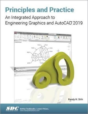 Principles and Practice: An Integrated Approach to Engineering Graphics and AutoCAD 2019 - pr_237795