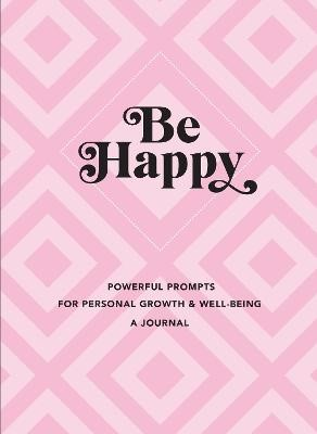 Be Happy: A Journal -