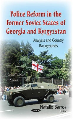 Police Reform in the Former Soviet States of Georgia & Kyrgyzstan -