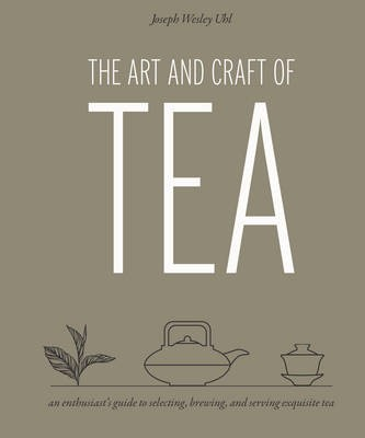 The Art and Craft of Tea -