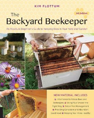 The Backyard Beekeeper, 4th Edition -