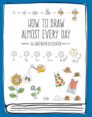 How to Draw Almost Every Day -