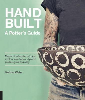 Handbuilt, A Potter's Guide -