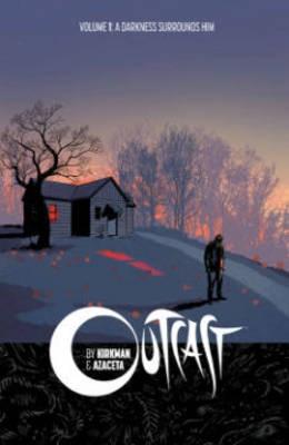 Outcast by Kirkman & Azaceta Volume 1: A Darkness Surrounds Him -